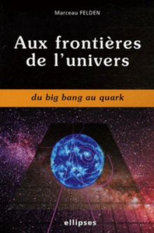 Aux frontières de l'univers du big bang au quark