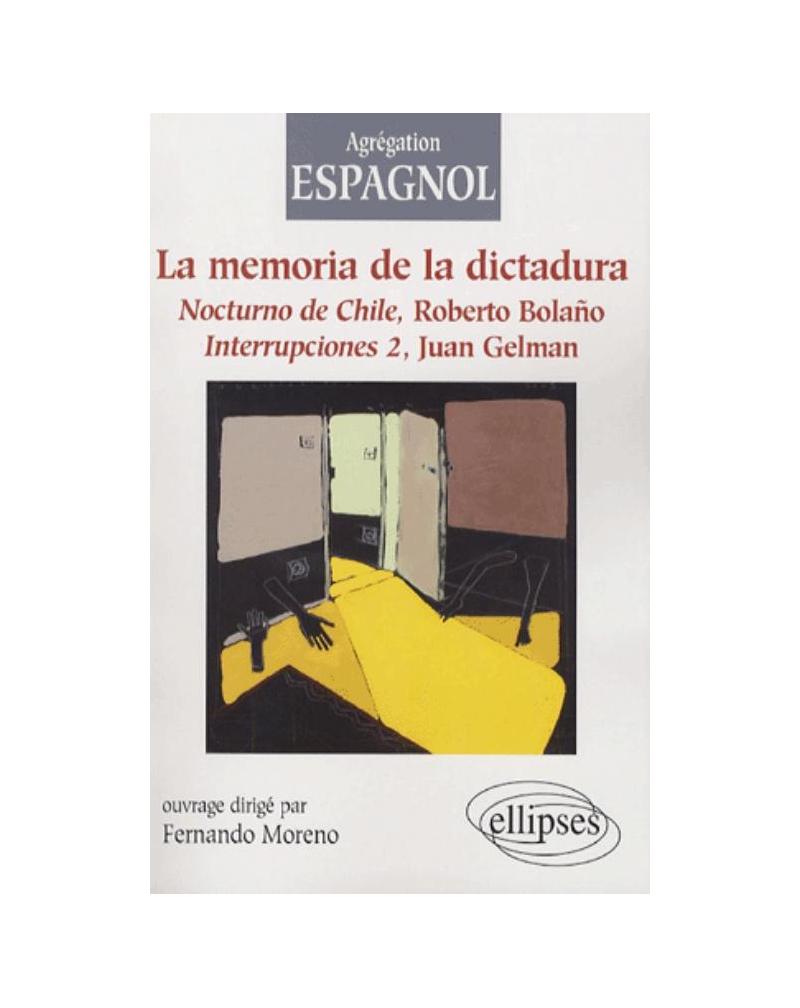 La memoria de la dictadura. Nocturno de Chile, Roberto Bolaño. Interrupciones 2, Juan Gelman
