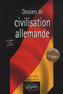 Dossiers de civilisation allemande - 3e édition revue et actualisée
