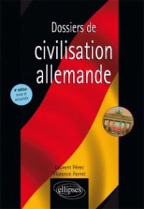 Dossiers de civilisation allemande - 4e édition revue et actualisée
