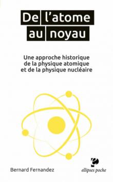 De l'atome au noyau. Une approche historique de la physique atomique et de la physique nucléaire