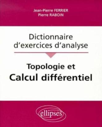 Topologie et calcul différentiel - Dictionnaire d'exercices d'analyse