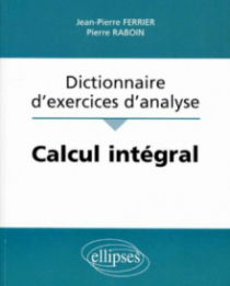 Calcul intégral - Dictionnaire d'exercices d'analyse
