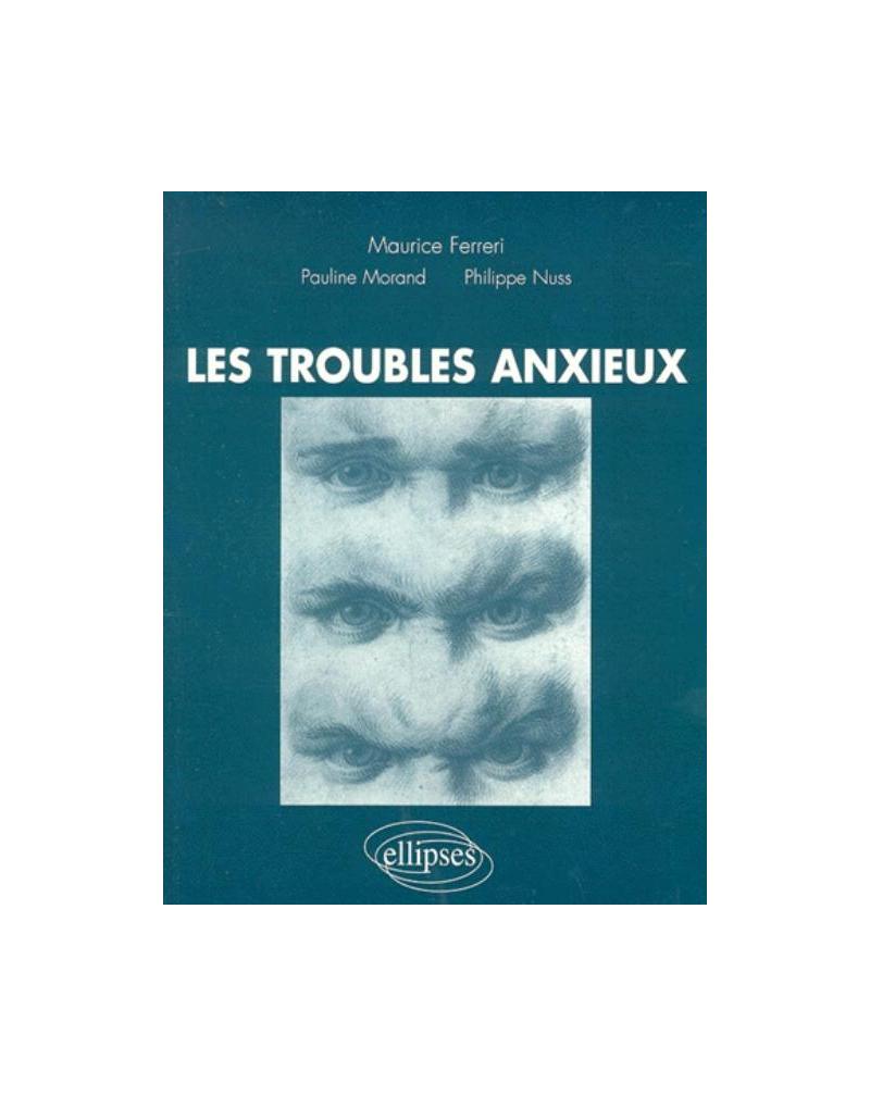 troubles anxieux (Les)