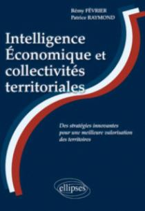 Intelligence Economique et Collectivités territoriales : des stratégies innovantes pour une meilleure valorisation des territoires