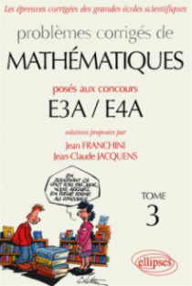 Mathématiques E3A-E4A - 2002-2004 - Tome 3