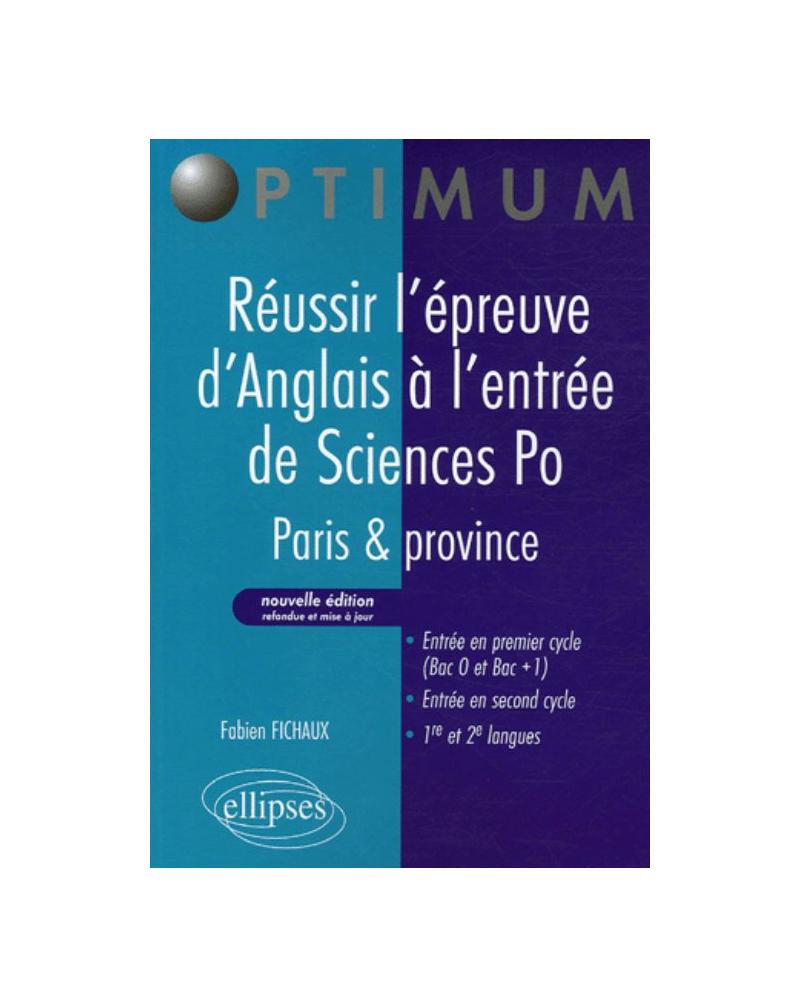 Réussir l'épreuve d'Anglais à l'entrée de Sciences Po - Paris & Province - Nouvelle édition refondue et mise à jour