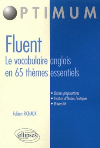 FLUENT ? Le vocabulaire anglais en 65 thèmes essentiels