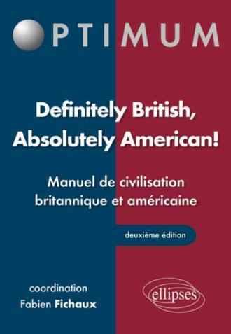Definitely British, Absolutely American! Manuel de civilisation britannique et américaine - 2e édition
