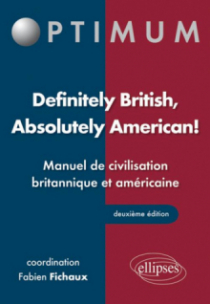 Definitely British, Absolutely American! Manuel de civilisation britannique et américaine - 2e édition