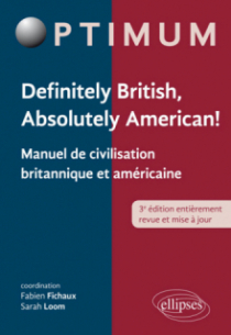Definitely British, Absolutely American! - Manuel de civilisation britannique et américaine - 3e édition