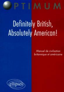 Definitely British, Absolutely American! Manuel de civilisation britannique et américaine