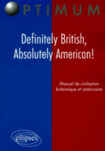 Definitely British, Absolutely American! Manuel de civilisation britannique et américaine