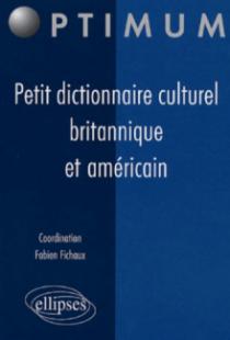 Petit dictionnaire culturel britannique et américain