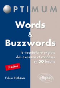 Words & Buzzwords - le vocabulaire anglais des examens et concours en 50 leçons - 2e édition