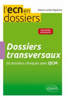 Dossiers transversaux - 51 dossiers cliniques avec QCM