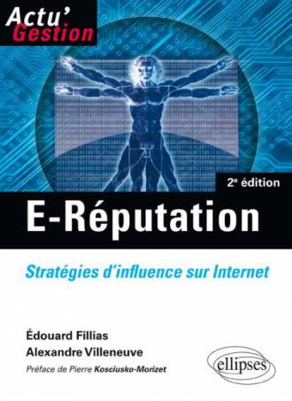 E-Réputation. Stratégies d'influence sur Internet. 2e édition