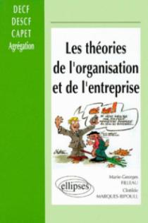 Les théories de l'organisation et de l'entreprise (DECF, prépa CAPET, Agreg)