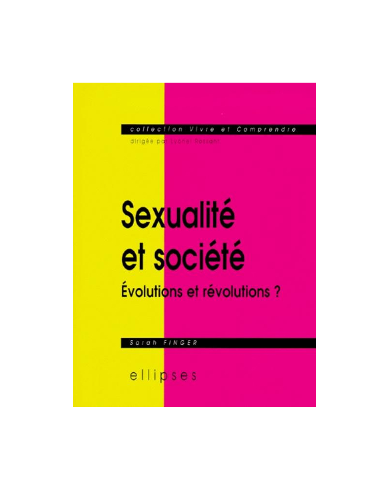 Sexualité et société - Évolutions et révolutions ?