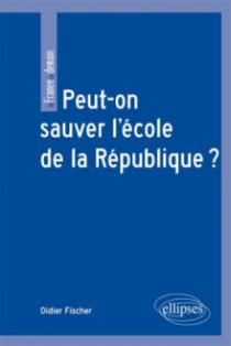 Peut-on sauver l'école de la République ?