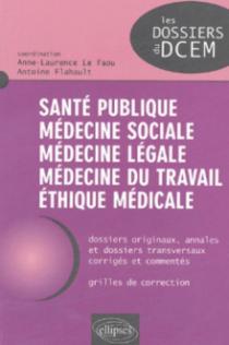 Santé publique, médecine sociale, médecine légale, médecine du travail, éthique médicale