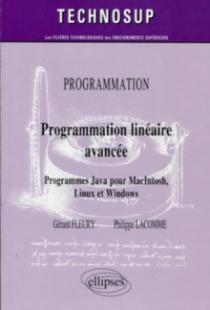 Programmation linéaire avancée. Programmes Java pour MacIntosh, Linux et Windows - niveau C
