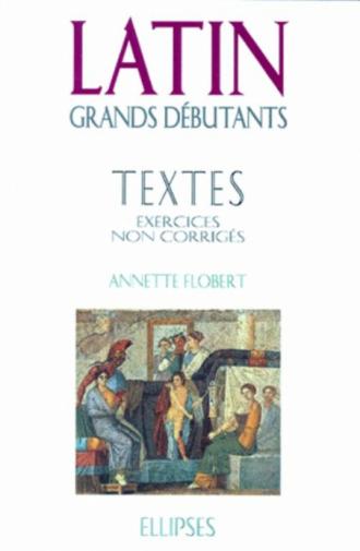 Latin Grands débutants - Textes - Exercices non corrigés
