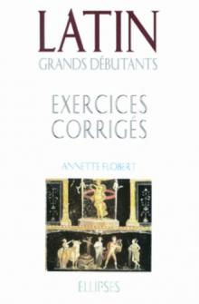 Latin Grands débutants - Exercices corrigés