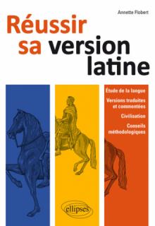 Réussir sa version latine