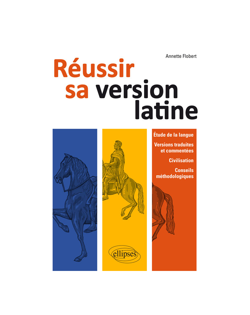 Réussir sa version latine