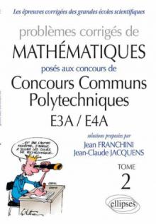 Mathématiques CCP - E3A/E4A - 2010-2011 - toutes filières - tome 2