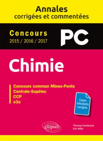 Chimie PC. Annales corrigées et commentées. Concours 2015/2016/2017