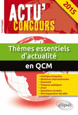 Thèmes essentiels d'actualité en QCM - 2015
