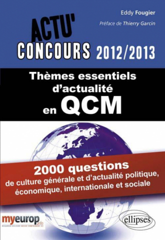 Thèmes essentiels d'actualité - 2012-2013. 2000 questions de culture générale et d'actualité politique et sociale