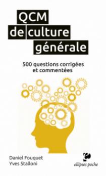 QCM de culture générale. 500 questions corrigées.