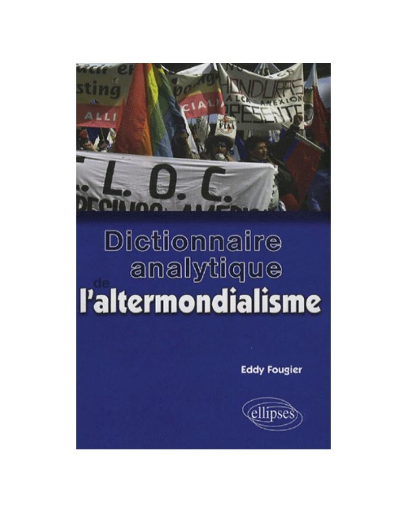 Dictionnaire analytique de l'altermondialisme