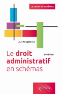 Le Droit administratif en schémas, 3e édition