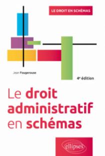 Le droit administratif en schémas - 4e édition
