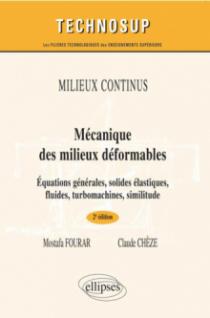 Mécanique des milieux déformables - Equations générales, solides, élastiques, fluides, turbomachines - Génie mécanique - Niveau B - 2e édition