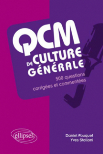 QCM de culture générale. 500 questions corrigées et commentées