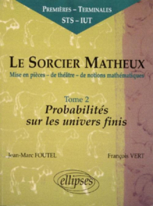 sorcier matheux (Le) - Pièce en 7 actes - 2 - Probabilités sur les univers finis