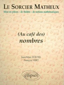 sorcier matheux (Le) - Pièce en 7 actes - 3 - Au café des nombres