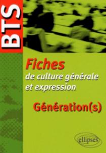 BTS - Fiches de culture générale et expression - Génération(s)