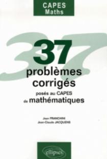 37 problèmes posés au CAPES Mathématiques