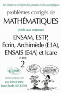 Mathématiques ENSAM, ESTP, Ecrin, Archimède (E3A), ENSAIS (E4A) et ICARE - 2000-2001 - Tome 2
