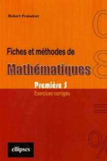 Fiches et méthodes de Mathématiques - Première S