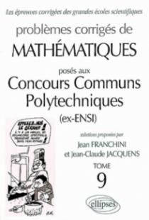 Mathématiques Concours communs polytechniques (CCP) 1999-2001 - Tome 9