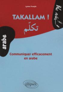 Takallam. Communiquer efficacement en arabe