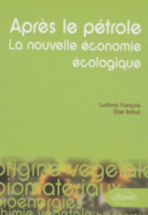 Après le pétrole. La nouvelle économie écologique