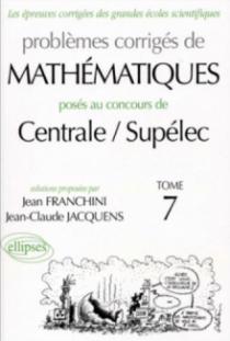 Mathématiques Centrale/Supélec 2000-2001 - Tome 7